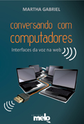 Livro Interfaces de Voz na Web, por Martha Gabriel