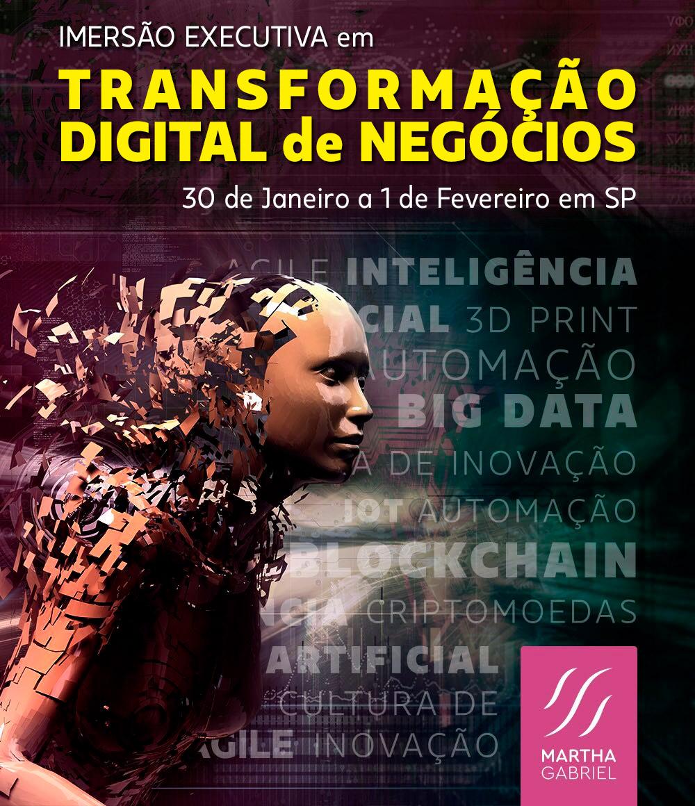 Imersão Executiva em Transformação Digital de Negócios, com Martha Gabriel - 30 de Janeiro a 1 de Fevereiro de 2020